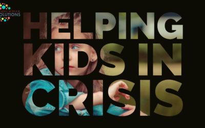 Helping Kids in Crisis