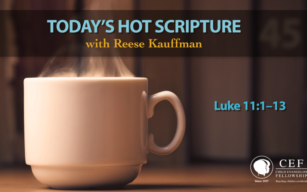 Teach Us To Pray | Today's Hot Scripture