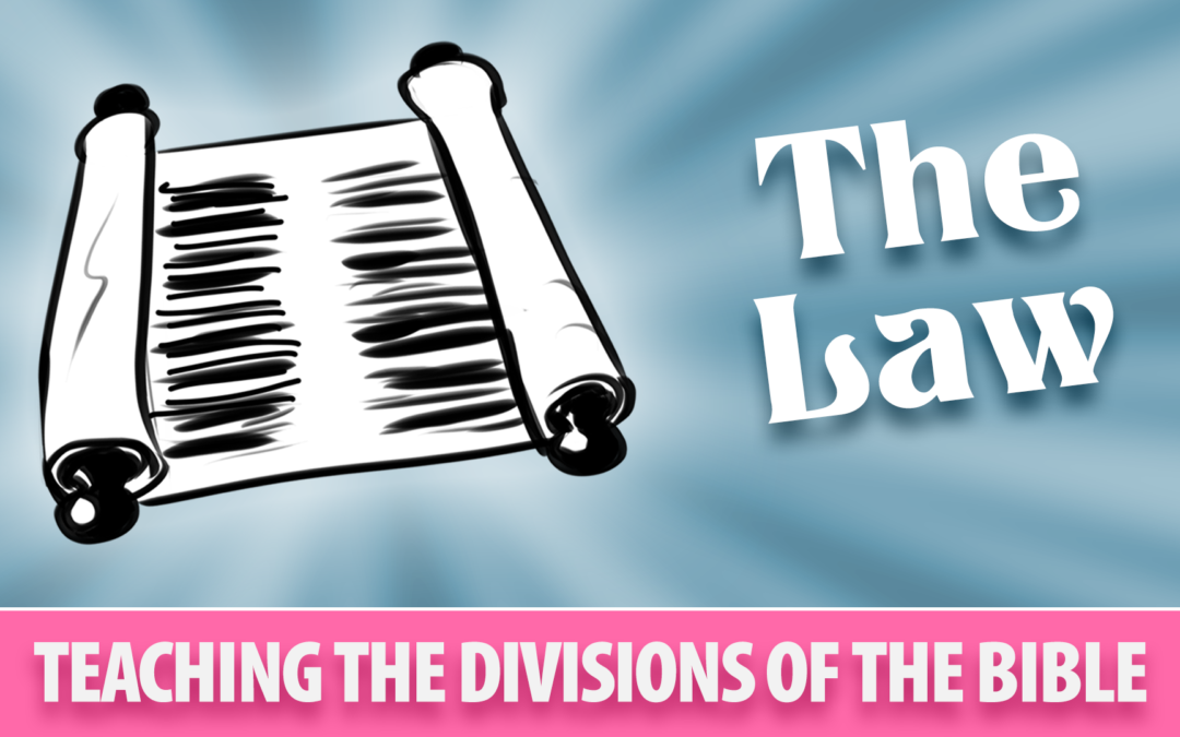 Teaching the Divisions of the Bible: Law | Sunday School Solutions