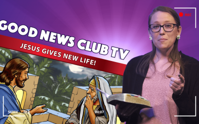 Jesus Gives New Life! – Good News Club TV S1E2
