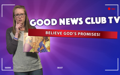 Believe in God's Promises! | Good News Club TV S1E5