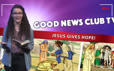 Jesus Gives Hope! – Good News Club TV S1E3