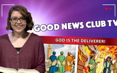 God is the Deliverer! | Good News Club TV S1E9