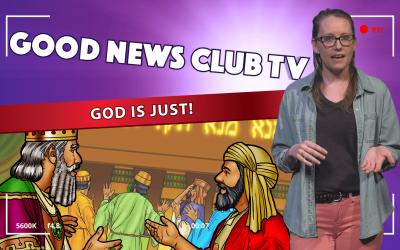 God is Just! | Good News Club TV S1E10