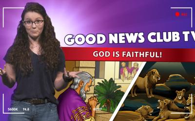 God is Faithful! | Good News Club TV S1E11