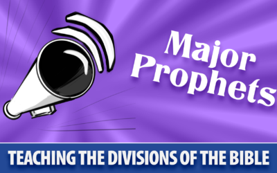 Teaching the Divisions of the Bible: Major Prophets | Sunday School Solutions