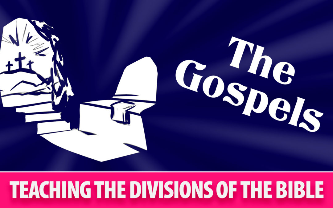 Teaching the Divisions of the Bible: The Gospels | Sunday School Solutions