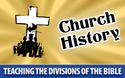 Teaching the Divisions of the Bible: Church History | Sunday School Solutions
