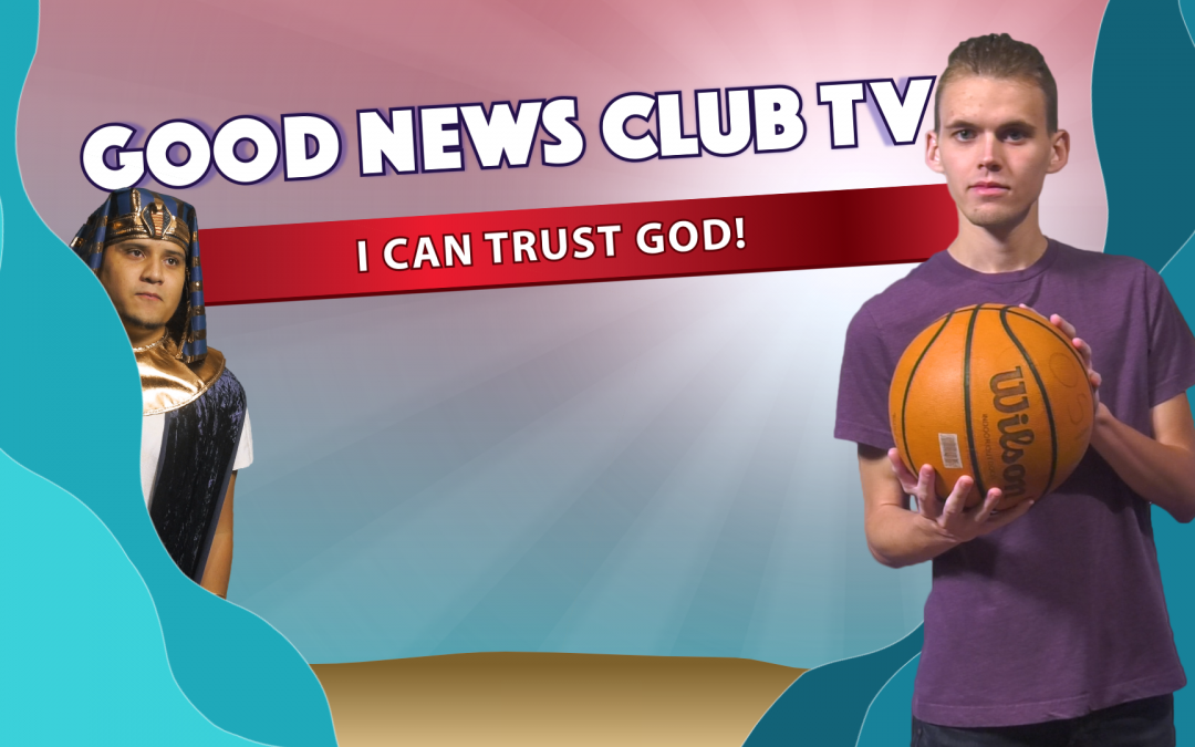I Can Trust God | Good News Club TV S4E3