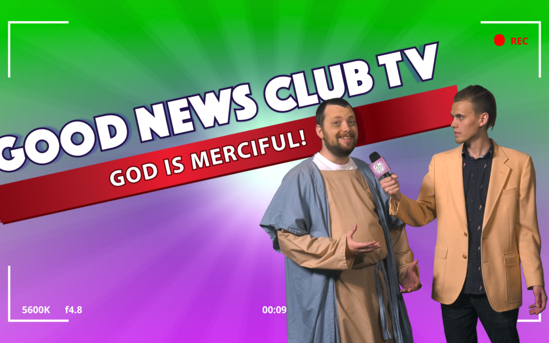 God is Merciful! | Good News Club TV S3E2