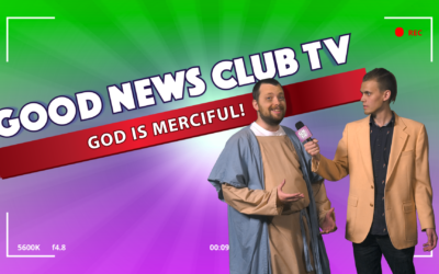 God is Merciful! | Good News Club TV S3E2