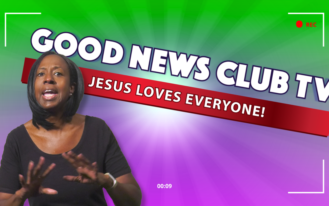 Jesus Loves Everyone! | Good News Club TV S3E3