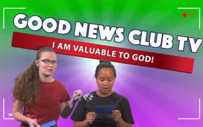 I am Valuable to God! | Good News Club TV S3E1