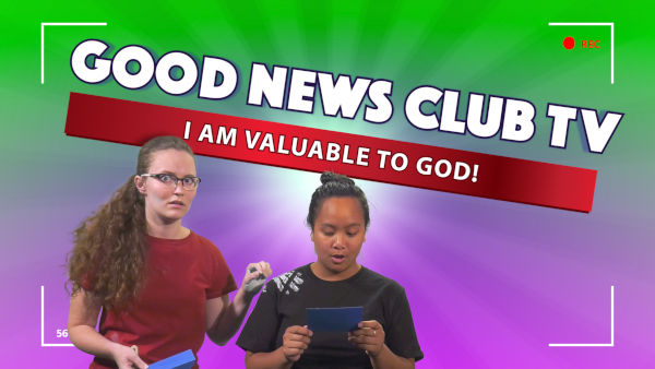 I am Valuable to God! | Good News Club TV S3E1