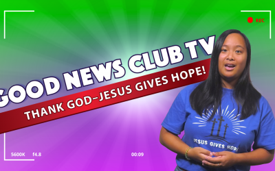 Thank God – Jesus Gives Hope! | Good News Club TV S3E4