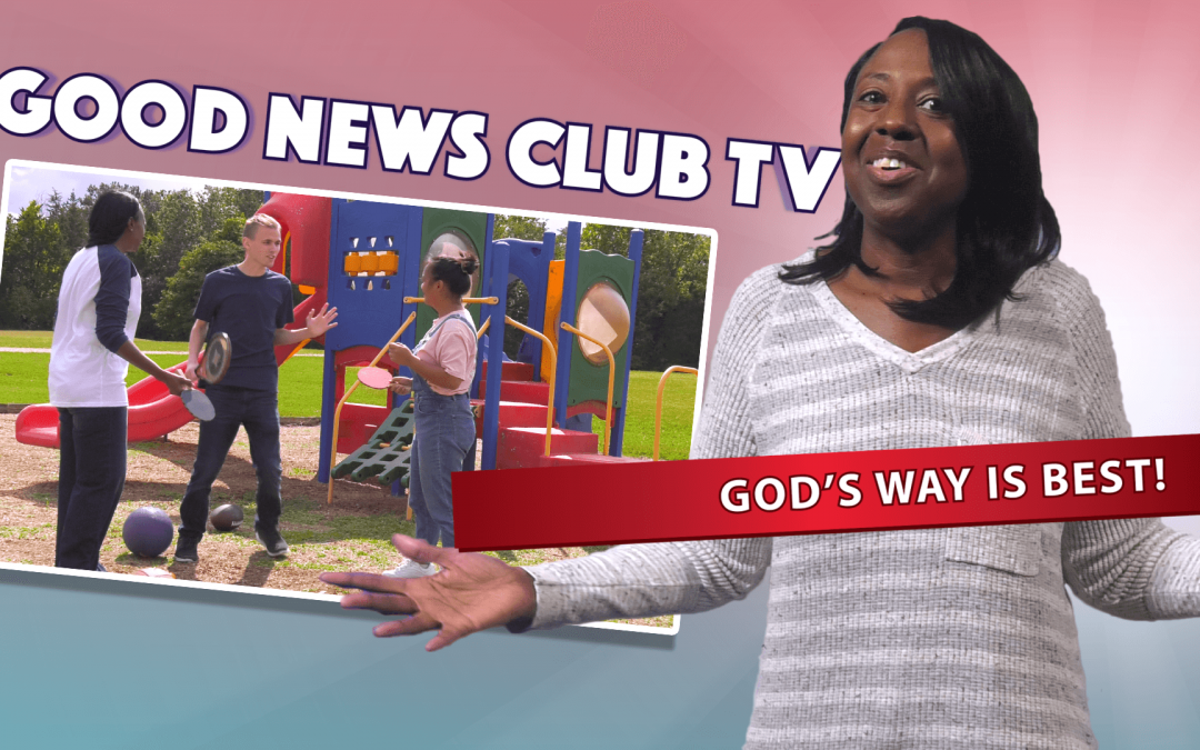 God's Way is Best | Good News Club TV S4E4