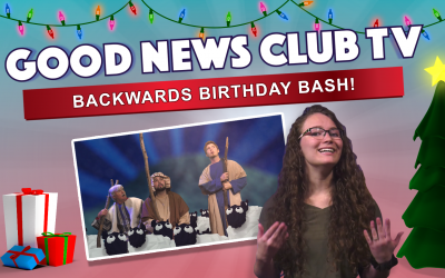 Backwards Birthday Bash | Good News Club TV S4E6