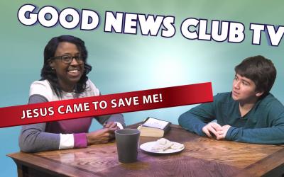 Jesus Came to Save Me! | Good News Club TV S6E2