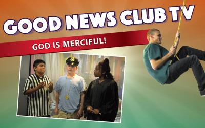 God Is Merciful! | Good News Club TV S5E2