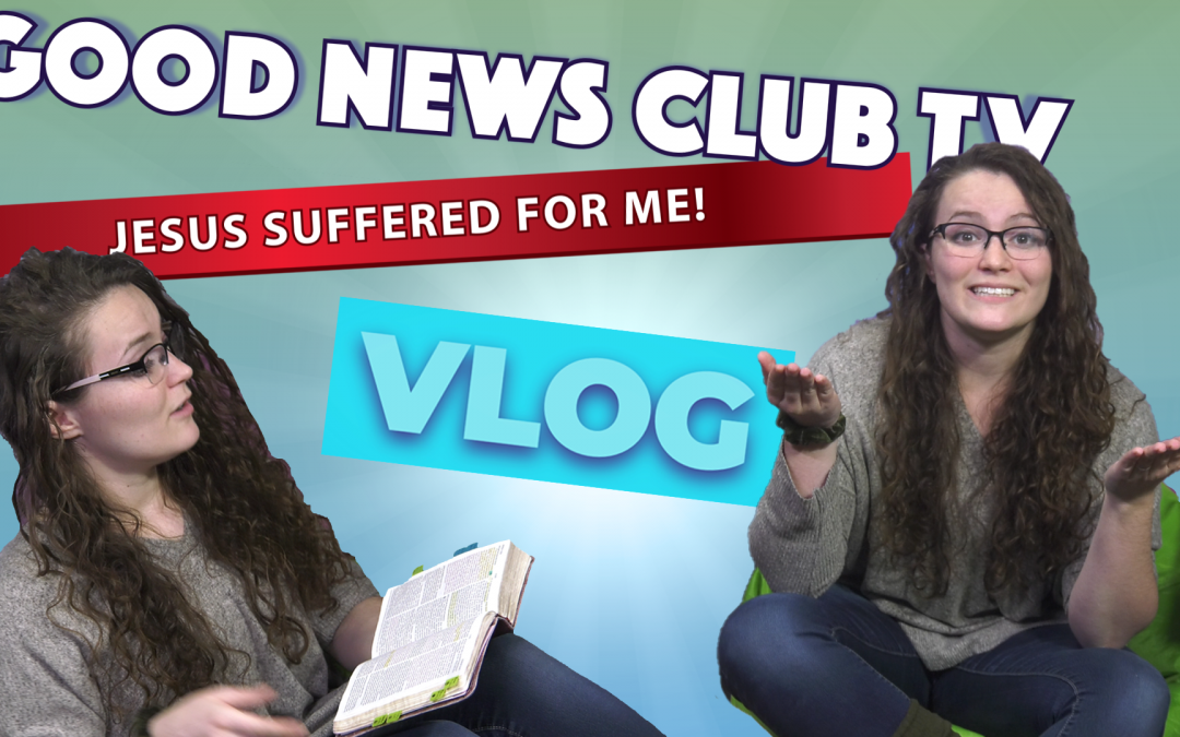 Jesus Suffered for Me! | Good News Club TV S6E3