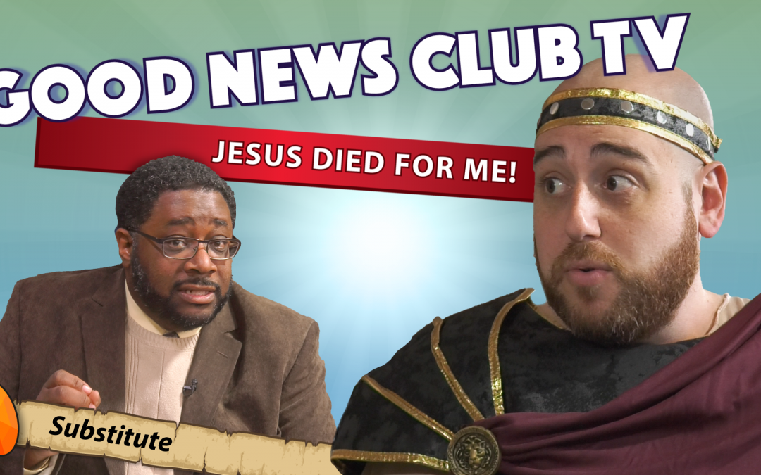 Jesus Died for Me! | Good News Club TV S6E4